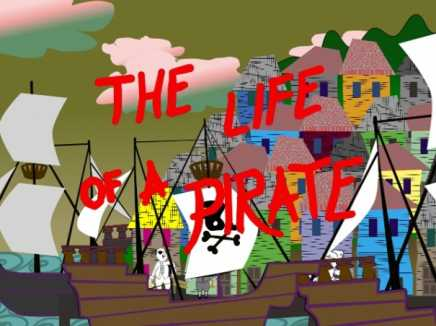 The Life of a Pirate