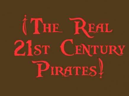 The Real 21st Century Pirates