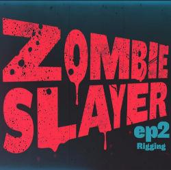 Zombie Slayer: Ep02