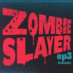 Zombie Slayer: Ep03