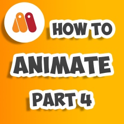How To Animate Part 4