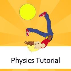 Physics Tutorial